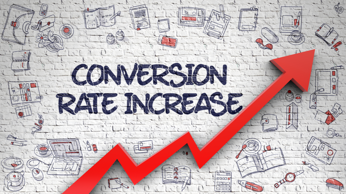 Conversion rate increase.